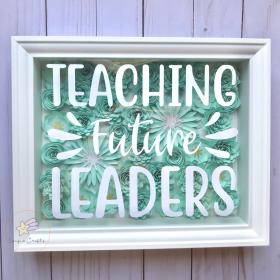 "Floral Shadow Box ""Teaching Future Leaders"""